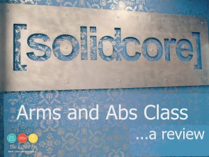 Fits Do Fitness Class Reviews: Solidcore Arms & Abs!