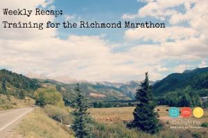 Weekly Recap: 7 Weeks Until the Richmond Marathon