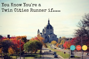 Fitting Remarks: You Know You're a Twin Cities Runner…Part 2!