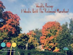 Weekly Recap: Three Weeks Until the Richmond Marathon!