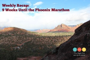 Weekly Recap: 9 Weeks Until the Phoenix Marathon!