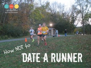 Fitting Remarks: How Not to Date a Runner.