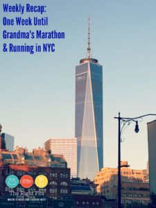 Weekly Recap: One Week Until Grandma's Marathon & Running in NYC!