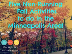 Five Non-Running Things to do in the Minneapolis Area This Fall!