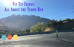 Fit Tip Friday: All About the Tempo Run