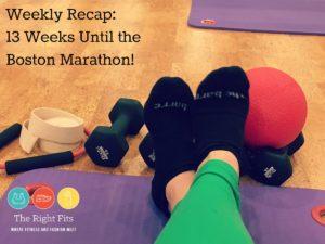Weekly Recap: 13 Weeks Until the Boston Marathon!