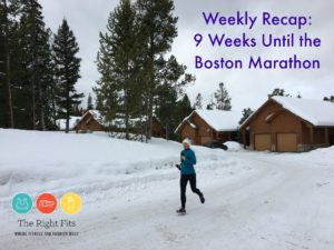 Weekly Recap: 9 Weeks Until Boston!