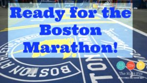 Fitting Remarks: Ready for the Boston Marathon 2017