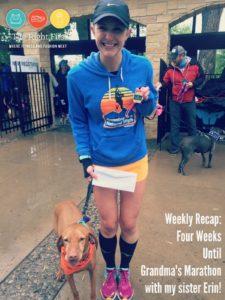 Weekly Recap: Four Weeks Until Grandma's Marathon with my Sister!