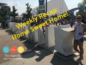 Weekly Recap: Home Sweet Home!