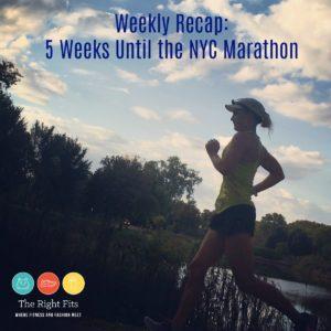Weekly Recap: 5 Weeks Until The New York City Marathon!