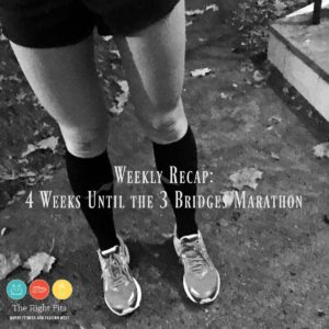 Weekly Recap: 4 Weeks Until the Three Bridges Marathon!