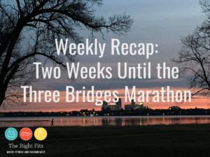 Weekly Recap: Two Weeks Until the 3 Bridges Marathon!