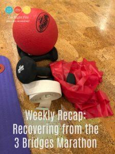 Weekly Recap: Recovering from the 3 Bridges Marathon