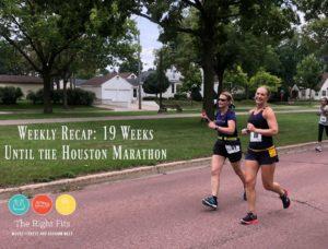 Weekly Recap: 19 Weeks Until the Houston Marathon