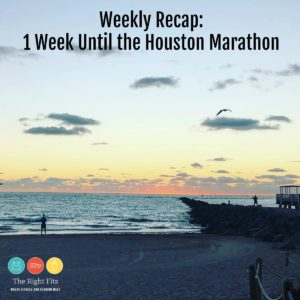 Weekly Recap: 1 Week Until the Houston Marathon